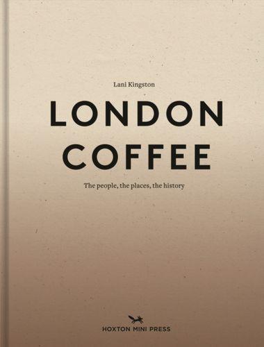 9781910566251 London Coffee