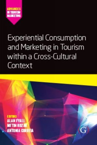 9781911396987 Experiential Consumption and Marketing in Tourism within a Cross-Cultural Context