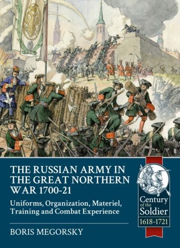 9781911512882 Russian Army in the Great Northern War 1700-21