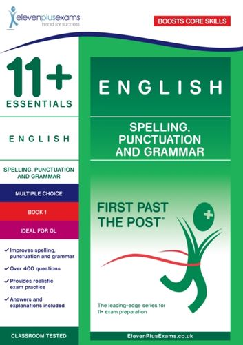 9781912364213 11+ Essentials English: Spelling, Punctuation and Grammar Book 1
