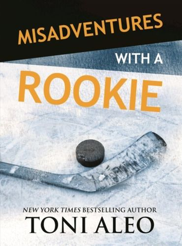 9781947222847 Misadventures with a Rookie