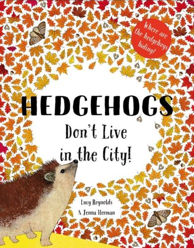 9781999770419 Hedgehogs Don't Live in the City!