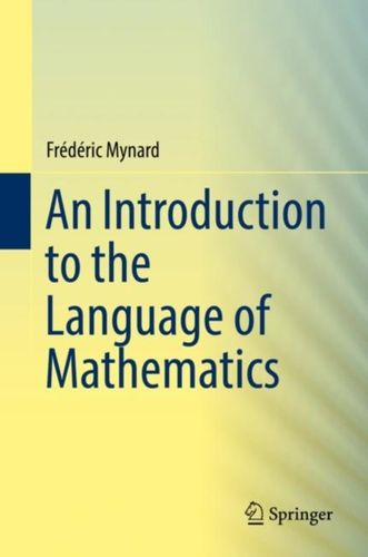 9783030006402 Introduction to the Language of Mathematics
