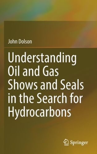 9783319297088 Understanding Oil and Gas Shows and Seals in the Search for Hydrocarbons
