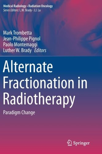 9783319511979 Alternate Fractionation in Radiotherapy