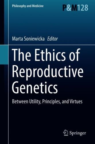 9783319606835 Ethics of  Reproductive Genetics