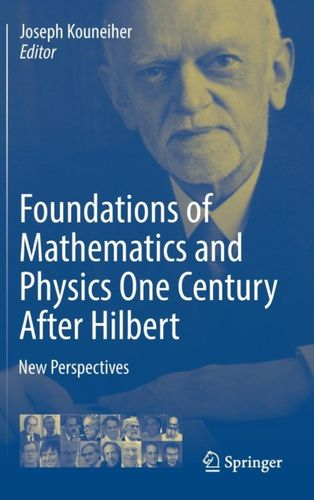 9783319648125 Foundations of Mathematics and Physics One Century After Hilbert