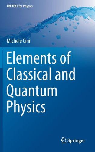 9783319713298 Elements of Classical and Quantum Physics