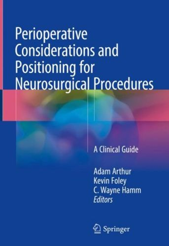 9783319726786 Perioperative Considerations and Positioning for Neurosurgical Procedures