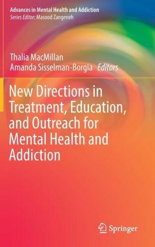 9783319727776 New Directions in Treatment, Education, and Outreach for Mental Health and Addiction