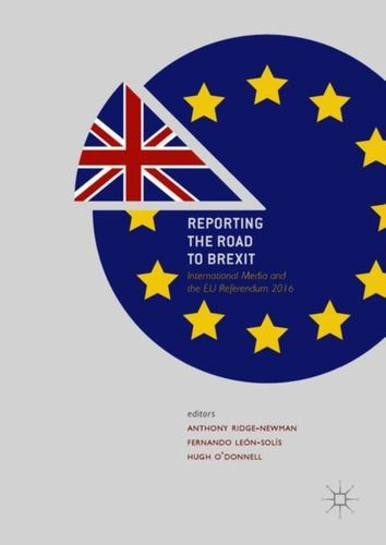 9783319736815 Reporting the Road to Brexit