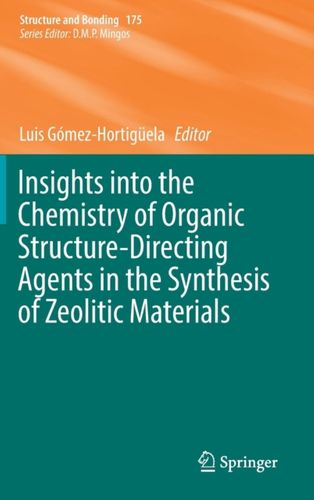 9783319742885 Insights into the Chemistry of Organic Structure-Directing Agents in the Synthesis of Zeolitic Materials