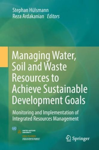 9783319751627 Managing Water, Soil and Waste Resources to Achieve Sustainable Development Goals