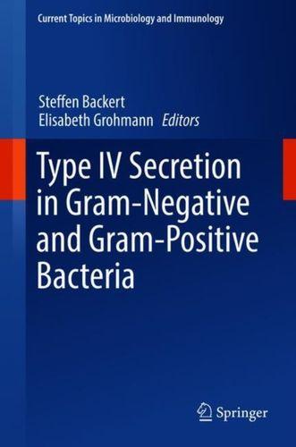 9783319752402 Type IV Secretion in Gram-Negative and Gram-Positive Bacteria