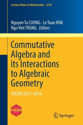 9783319755649 Commutative Algebra and its Interactions to Algebraic Geometry
