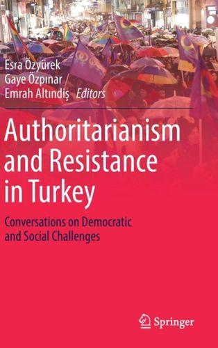 9783319767048 Authoritarianism and Resistance in Turkey