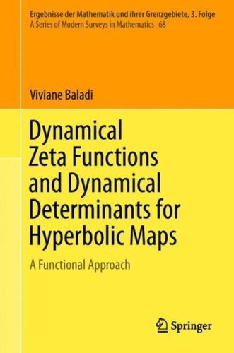 9783319776606 Dynamical Zeta Functions and Dynamical Determinants for Hyperbolic Maps