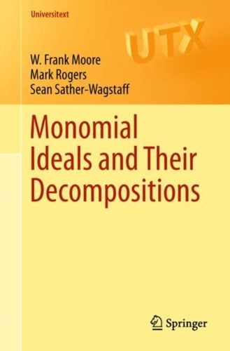 9783319968742 Monomial Ideals and Their Decompositions
