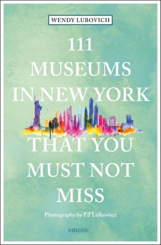 9783740803797 111 Museums in New York That You Must Not Miss