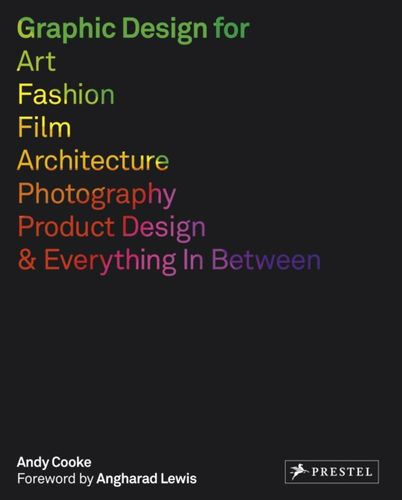 9783791383507 Graphic Design for Art, Fashion, Film, Architecture, Photography, Product Design and Everything in Between
