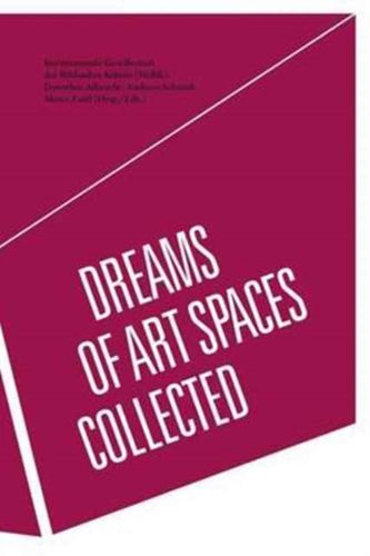 9783957632494 Dreams of Art Spaces Collected