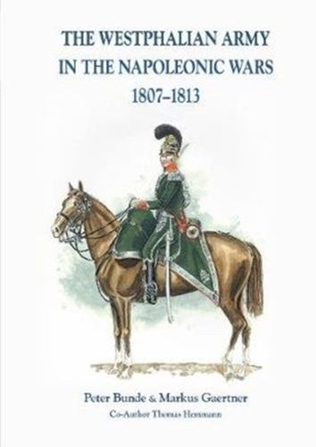 9783963600227 The Westphalian Army in the Napoleonic Wars 1807-1813