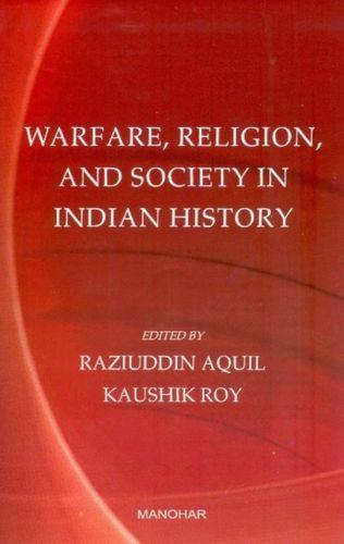 9788173049583 Warfare, Religion & Society in Indian History