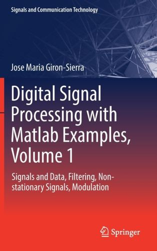 9789811025334 Digital Signal Processing with Matlab Examples, Volume 1