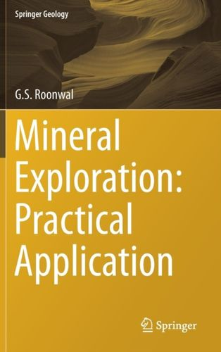 9789811056031 Mineral Exploration: Practical Application