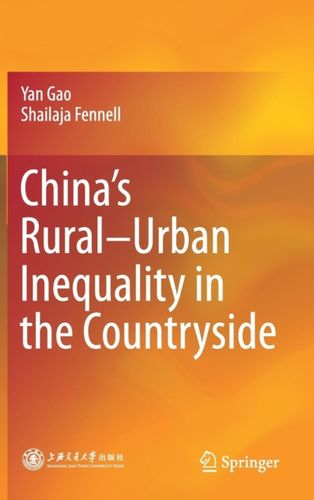 9789811082726 China's Rural-Urban Inequality in the Countryside