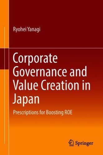 9789811085024 Corporate Governance and Value Creation in Japan