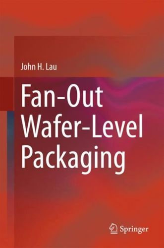 9789811088834 Fan-Out Wafer-Level Packaging