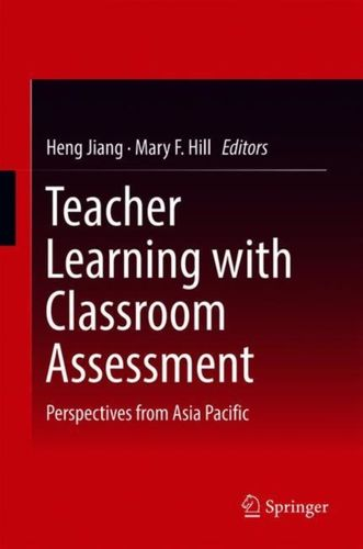 9789811090523 Teacher Learning with Classroom Assessment